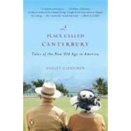 Place Called Canterbury : Tales of the New Old Age in America by Clendinen, Dudley (Author), 9780143115304