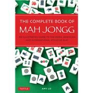 The Complete Book of Mah Jongg by Lo, Amy, 9780804845304