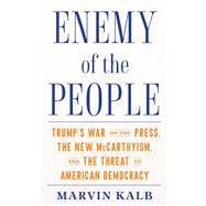 Enemy of the People by Kalb, Marvin, 9780815735304