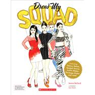 Draw My Squad: Bios of Your Dream Besties Bios of Your Dream Besties by Ballard, Jenna, 9781338145304