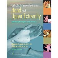 Orthotic Intervention for the Hand and Upper Extremity Splinting Principles and Process by Jacobs, MaryLynn A.; Austin, Noelle M., 9781451145304