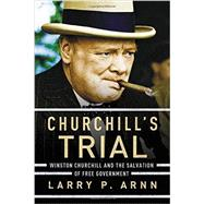Churchill's Trial by Arnn, Larry P., 9781595555304