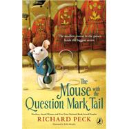The Mouse With the Question Mark Tail by Peck, Richard; Murphy, Kelly, 9780142425305