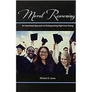 Moral Reasoning by Jones, Michael Scott, 9781524945305