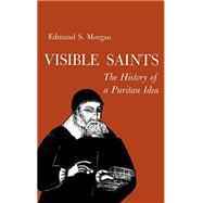 Visible Saints: The History of a Puritan Idea by Edmund S. Morgan, 9781614275305