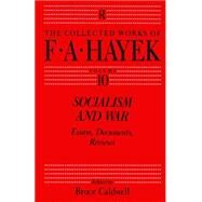 Socialism and War: Essays, Documents, Reviews by Caldwell; Bruce, 9780415755306