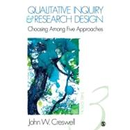 Qualitative Inquiry and Research Design : Choosing among Five Approaches by John W. Creswell, 9781412995306
