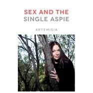 Sex and the Single Aspie by Artemisia, Rudy, 9781785925306