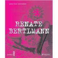 Renate Bertlmann by Schor, Gabrielle; Morgan, Jessica, 9783791355306