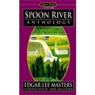 Spoon River Anthology by Masters, Edgar Lee; Hollander, John, 9780451525307