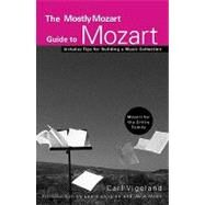 The Mostly Mozart Guide to Mozart by Vigeland, Carl, 9780470195307