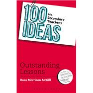 100 Ideas for Secondary Teachers: Outstanding Lessons by McGill, Ross Morrison, 9781472905307