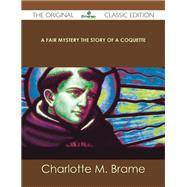 A Fair Mystery the Story of a Coquette by Brame, Charlotte M., 9781486485307