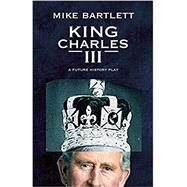 King Charles III by Bartlett, Mike, 9781559365307
