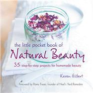 The Little Pocket Book of Natural Beauty by Gilbert, Karen, 9781782495307