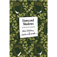 Lions and Shadows An Education in the Twenties by Isherwood, Christopher, 9780374535308