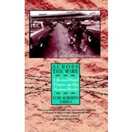 Across the Wire : Life and Hard Times on the Mexican Border by URREA, LUIS, 9780385425308