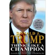 Think Like a Champion by Trump, Donald J., 9781593155308