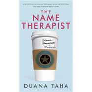 The Name Therapist by TAHA, DUANA, 9780345815309