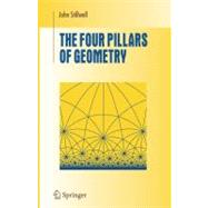The Four Pillars of Geometry by Stillwell, John, 9780387255309