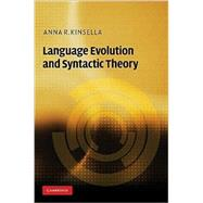 Language Evolution and Syntactic Theory by Anna R. Kinsella, 9780521895309