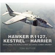 Hawker P.1127, Kestrel and Harrier by Buttler, Tony, 9780750965309