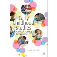 Early Childhood Studies A Social Science Perspective by Ingleby, Ewan, 9781441125309