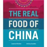 The Real Food of China by Kitchen, Leanne; Suvalko, Antony, 9781742705309