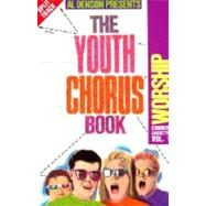 The Youth Chorus Book by Denson, Al (CRT), 9780001485310
