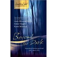 Beyond the Dark : Forever Mine Haunt Me Soul of the Wolf by Linda Winstead Jones; Evelyn Vaughn; Karen Whiddon, 9780373285310