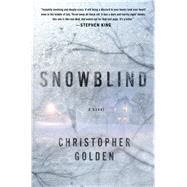 Snowblind by Golden, Christopher, 9781250015310
