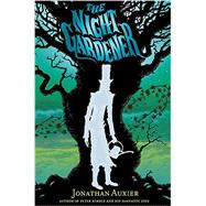 The Night Gardener by Auxier, Jonathan, 9781419715310