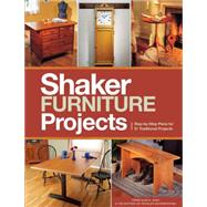 Shaker Furniture Projects by Huey, Glen D.; Popular Woodworking, 9781440335310