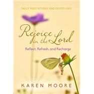 Rejoice in the Lord by Moore, Karen, 9781617955310