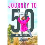 Journey to 50 by Russell, Laurie, 9781943425310