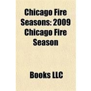 Chicago Fire Seasons : 2009 Chicago Fire Season by , 9781156295311