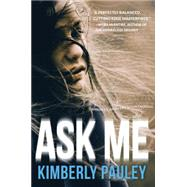 Ask Me by Pauley, Kimberly, 9781616955311