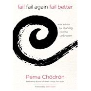 Fail, Fail Again, Fail Better by Chodron, Pema; Godin, Seth, 9781622035311