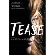 Tease by Maciel, Amanda, 9780062305312