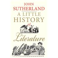 A Little History of Literature by Sutherland, John, 9780300205312