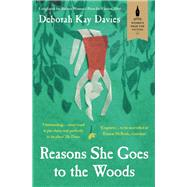 Reasons She Goes to the Woods by Davies, Deborah Kay, 9781780745312