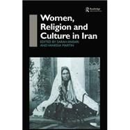 Women, Religion and Culture in Iran by Sarah Ansari;, 9780415515313