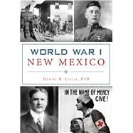 World War I New Mexico by Cillis, Daniel R., Ph.D., 9781467135313