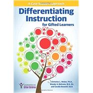 Differentiating Instruction for Gifted Learners by Weber, Christine L., Ph.D.; Behrens, Wendy A.; Boswell, Cecelia, 9781618215314