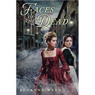 Faces of the Dead by Weyn, Suzanne, 9780545425315