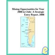 Mining Opportunities for Year 2000 in Chile: A Strategic Entry Report, 2000 by The  Research Group, 9780741825315