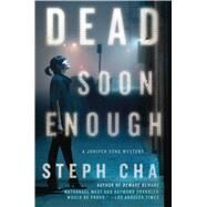 Dead Soon Enough A Juniper Song Mystery by Cha, Steph, 9781250065315