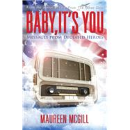 Baby, It's You by Mcgill, Maureen; McDonald, Bill, 9781940265315