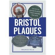 Bristol Plaques by Fells, Maurice, 9780750965316