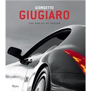 Giorgetto Giugiaro: The Genius of Design by Molineri, Giuliano, 9780847845316